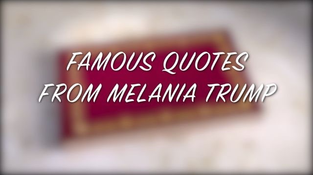 Famous Quotes from Melania Trump | MTV News S, E