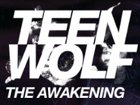 Teen Wolf: The Awakening