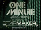 One Minute Lyrics Challenge- Starmaker Ed.