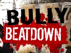 Bully Beatdown › Season 1