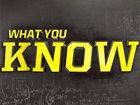 Take The 'What You Know' Quiz!