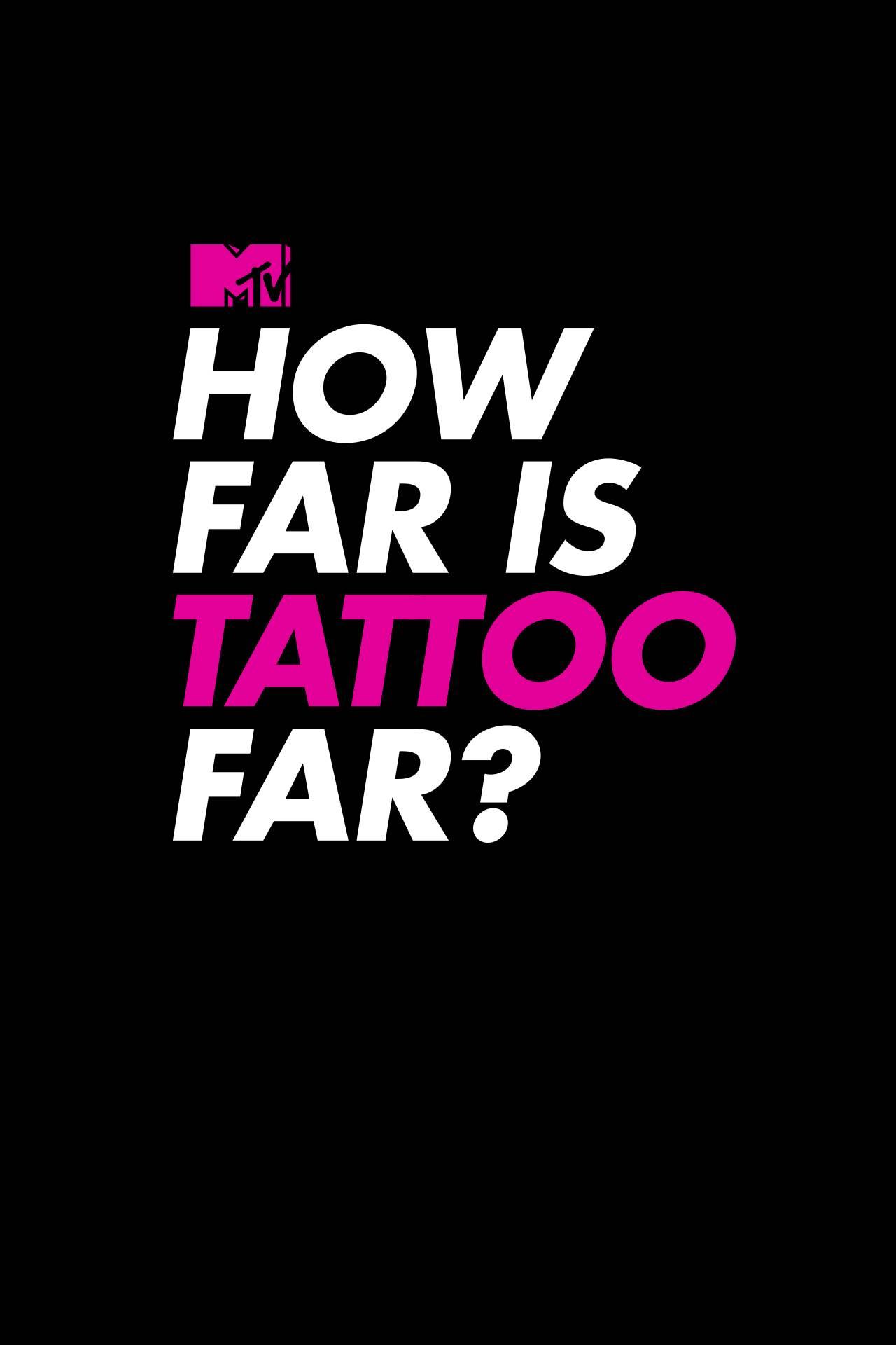 How Far Is Tattoo Far Season 2 Tv Series Mtv